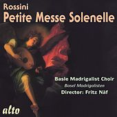 Rossini: Petite Messe Solennelle de Basel Madrigal Choir