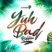 Yuh Bad Riddim (Soca 2020 Trinidad and Tobago Carnival) de Various Artists