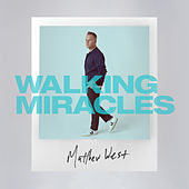 Walking Miracles - EP by Matthew West