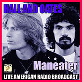 Maneater (Live) by Daryl Hall & John Oates