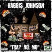 Trap No Mo by Haggis Johnson