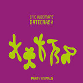Party Animals (Live) de Eric Vloeimans' Gatecrash