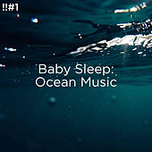 !!#1 Baby Sleep: Ocean Music by Ocean Sounds (1)