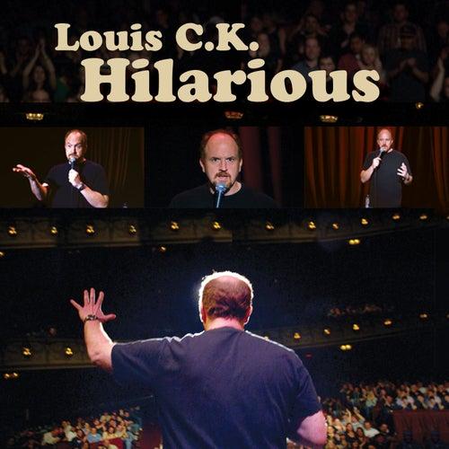 Hilarious by Louis C.K.