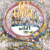 Get Loose by Wild1