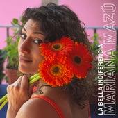 La bella indiferencia de Mariana Mazú