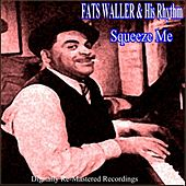 Squeeze Me by Fats Waller