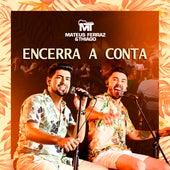 Encerra a Conta (Ao Vivo) de Mateus Ferraz e Thiago