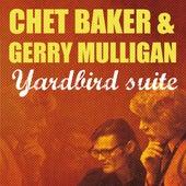 Yarbird Suite de Chet Baker