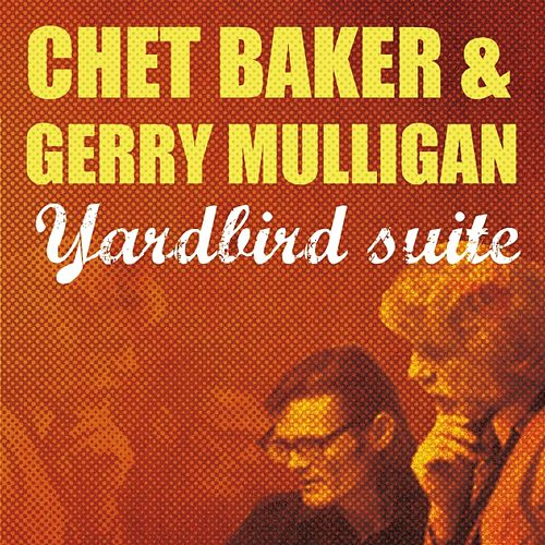 Yarbird Suite by Chet Baker