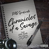 Chronicles Of A Savage von DRG Syndicate