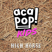 High Horse by Acapop! KIDS