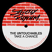 Take A Chance by The Untouchables