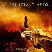 A Reluctant Hero by Dean Valentine