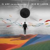 El Aire by Hijo de Ladrón
