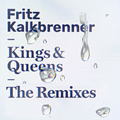 Kings & Queens (The Remixes) by Fritz Kalkbrenner