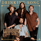 Drinking Song by A Thousand Horses