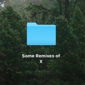 Some Remixes of X von The Driver Era