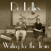Waiting for the Train de Do Lollies