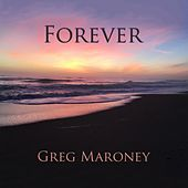 Forever by Greg Maroney