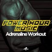 Power Hour Music: Adrenaline Workout de Various Artists