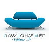 Classy Lounge Music, Vol. 3 de Various Artists