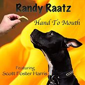 Hand to Mouth (feat. Scott Foster Harris) de Randy Raatz