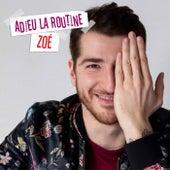 Adieu la routine de Zoé