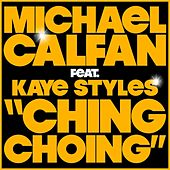 Ching Choing (feat. Kaye Styles) by Michael Calfan