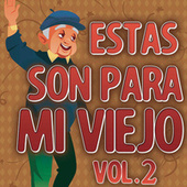 Estas Son Para Mi Viejo Vol. 2 de Various Artists