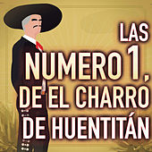 Las Numero 1, De El Charro De Huentitán by Various Artists