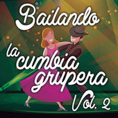 Bailando La Cumbia Grupera Vol. 2 de Various Artists