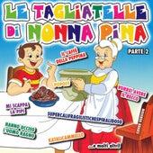Le Tagliatelle di Nonna Pina Part 2 by Various Artists