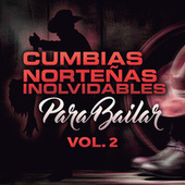 Cumbias Norteñas Inolvidables Para Bailar Vol. 2 de Various Artists