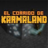 El Corrido de KARMALAND by Lalothing