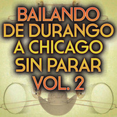 Bailando De Durango A Chicago Sin Parar Vol. 2 de Various Artists