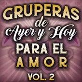 Gruperas De Ayer Y Hoy Para El Amor Vol. 2 de Various Artists