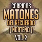 Corridos Matones Del Recuerdo (Norteño ) Vol. 2 de Various Artists