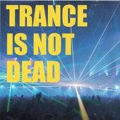 Trance is not dead de Various Artists