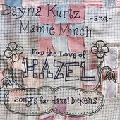 For the Love of Hazel: Songs for Hazel Dickens by Dayna Kurtz