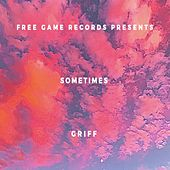 Sometimes by Griff