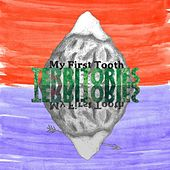 Territories by My First Tooth