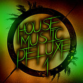 House Music Deluxe, Vol. 1 de Various Artists