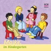 Maike im Kindergarten by Bärbel Löffel-Schröder