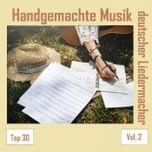 Top 30: Handgemachte Musik deutscher Liedermacher, Vol. 2 de Various Artists
