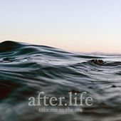 Take Me to the Sea de Afterlife