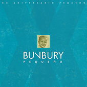 Pequeño (XX Aniversario) by Bunbury