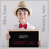 Top 30: Alles Gute zum Vatertag - Happy Father's Day van Various Artists