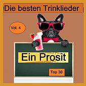 Top 30: Ein Prosit - Die besten Trinklieder, Vol. 4 van Various Artists