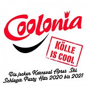 Coolonia - Kölle is cool (Die jecken Karneval Après Ski Schlager Party Hits 2020 bis 2021) de Various Artists